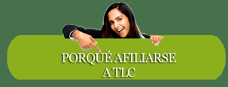 Porqué afiliarse aTLC